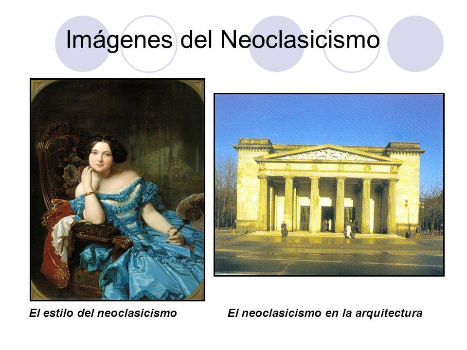 Imágenes del Neoclasicismo El estilo del neoclasicismoEl neoclasicismo en la arquitectura