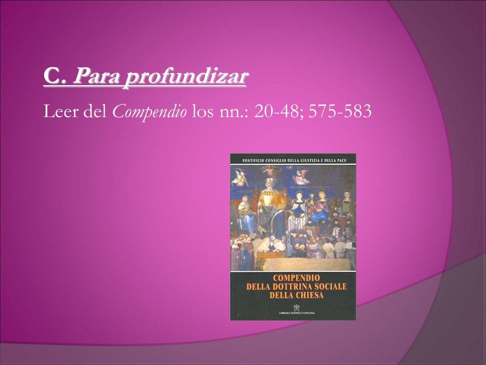 C. Para profundizar Leer del Compendio los nn.: 20-48; 575-583