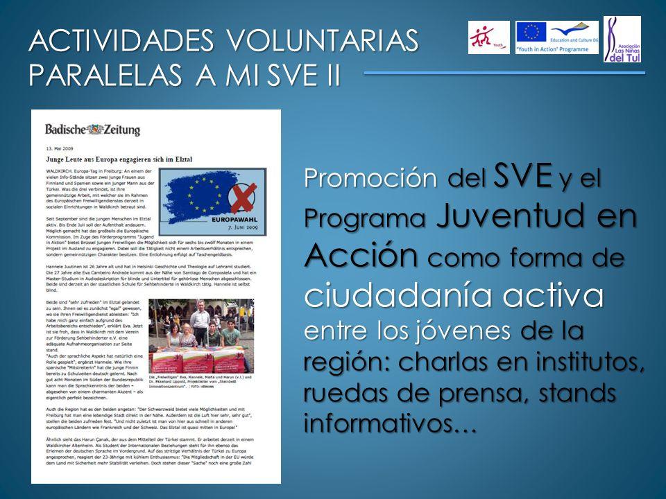 ACTIVIDADES VOLUNTARIAS PARALELAS A MI SVE II Promoción del SVE y el Programa Juventud en Acción como forma de ciudadanía activa entre los jóvenes de