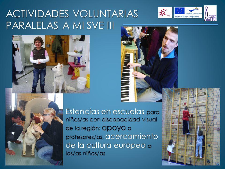 ACTIVIDADES VOLUNTARIAS PARALELAS A MI SVE III Estancias en escuelas para niños/as con discapacidad visual de la región: apoyo a profesores/as, acerca