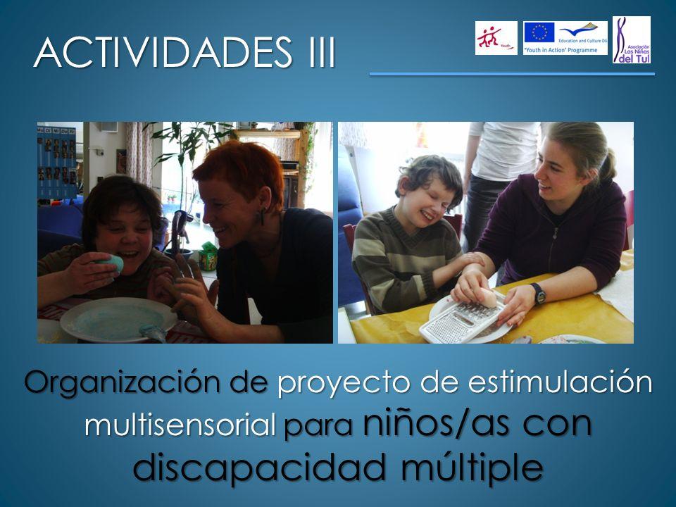 ACTIVIDADES III Organización de proyecto de estimulación multisensorial para niños/as con discapacidad múltiple