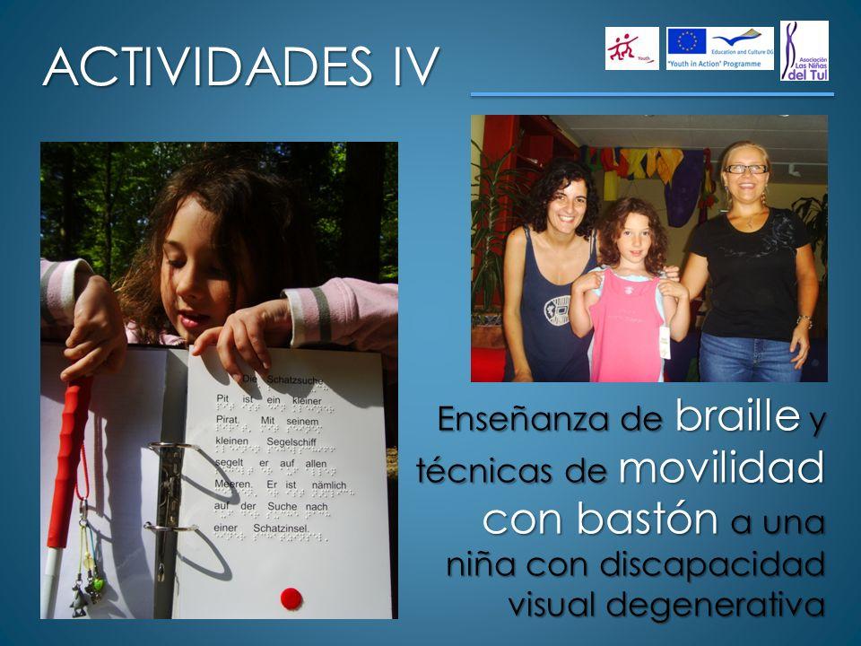 ACTIVIDADES IV Enseñanza de braille y técnicas de movilidad con bastón a una niña con discapacidad visual degenerativa