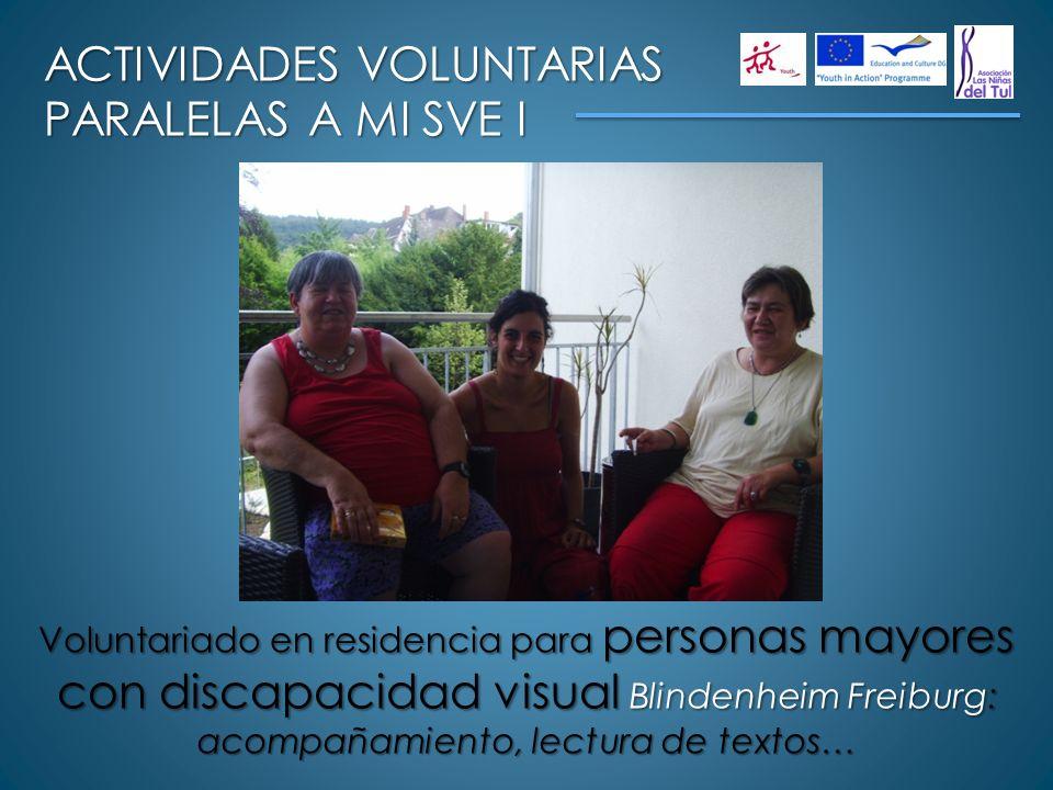 ACTIVIDADES VOLUNTARIAS PARALELAS A MI SVE I Voluntariado en residencia para personas mayores con discapacidad visual Blindenheim Freiburg: acompañami