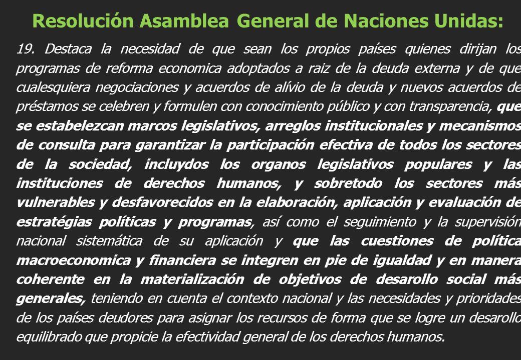 Resolución Asamblea General de Naciones Unidas: 19. Destaca la necesidad de que sean los propios países quienes dirijan los programas de reforma econo