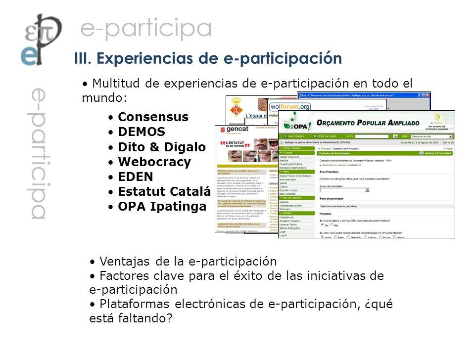 Ventajas de la e-participación Factores clave para el éxito de las iniciativas de e-participación Plataformas electrónicas de e-participación, ¿qué es