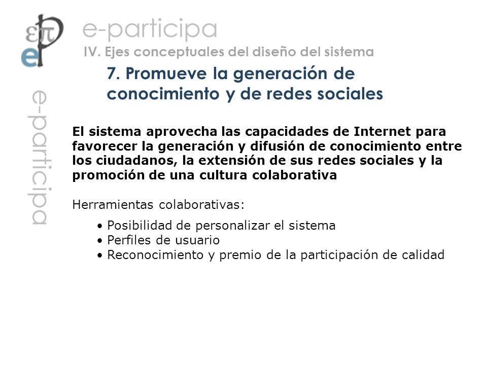 El sistema aprovecha las capacidades de Internet para favorecer la generación y difusión de conocimiento entre los ciudadanos, la extensión de sus red