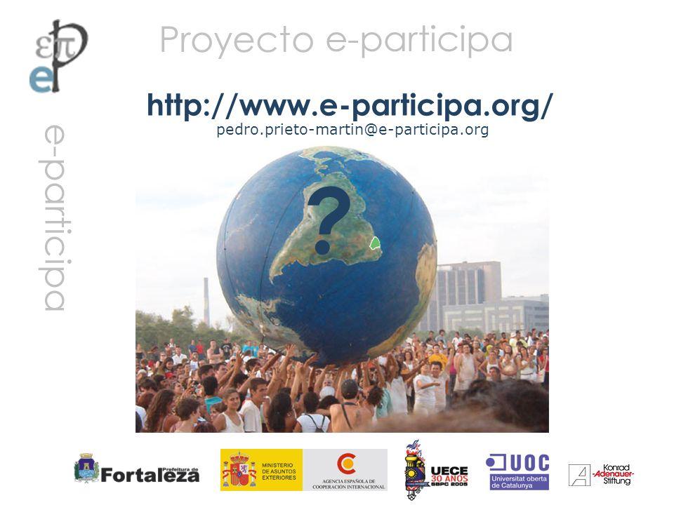 Proyecto ? http://www.e-participa.org/ pedro.prieto-martin@e-participa.org