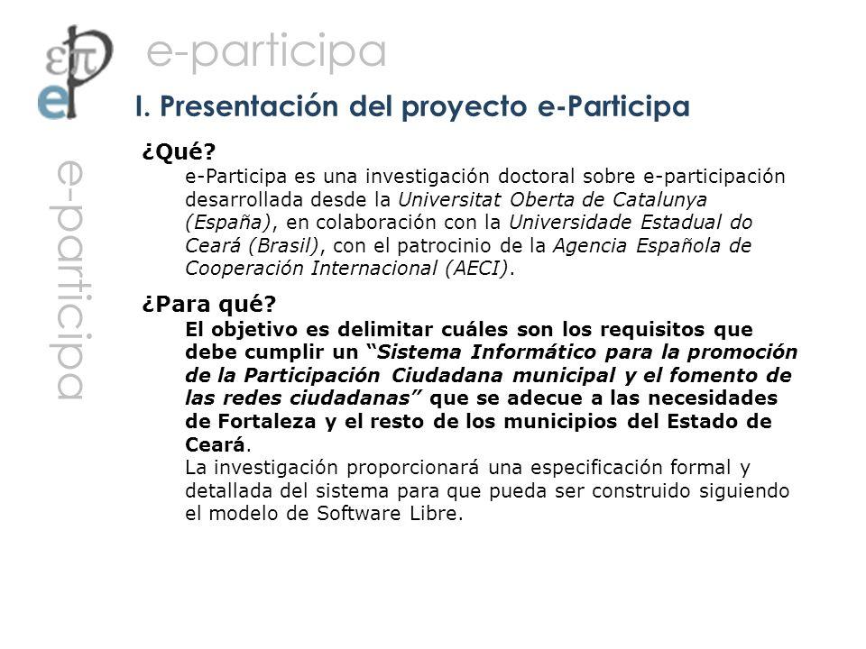 ¿Qué? e-Participa es una investigación doctoral sobre e-participación desarrollada desde la Universitat Oberta de Catalunya (España), en colaboración