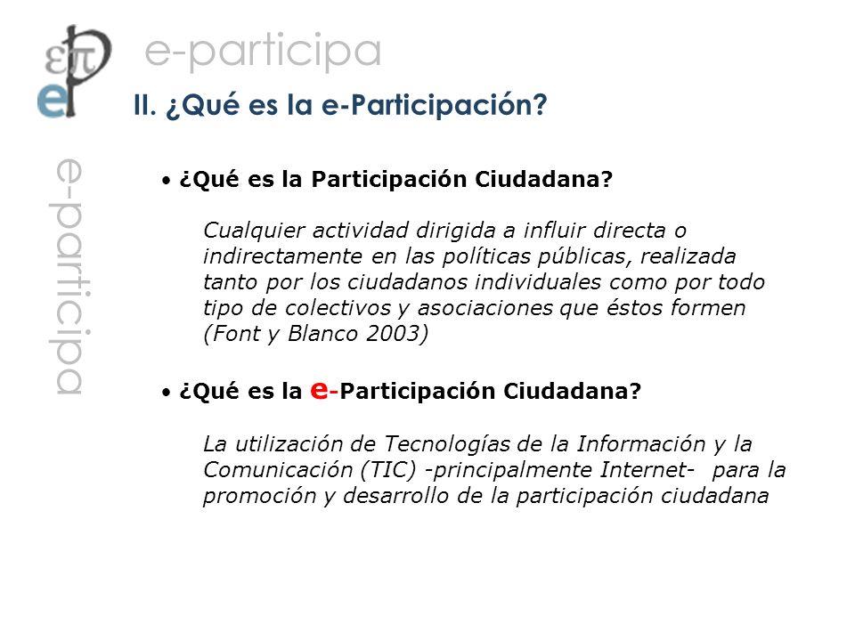 ¿Qué es la Participación Ciudadana? Cualquier actividad dirigida a influir directa o indirectamente en las políticas públicas, realizada tanto por los