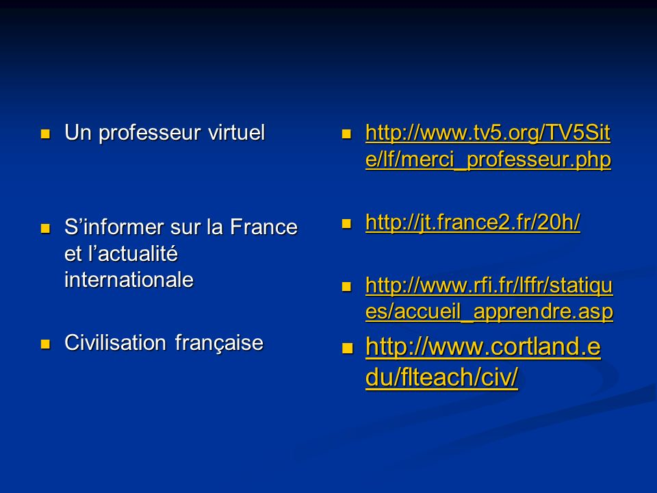Un professeur virtuel Un professeur virtuel Sinformer sur la France et lactualité internationale Sinformer sur la France et lactualité internationale