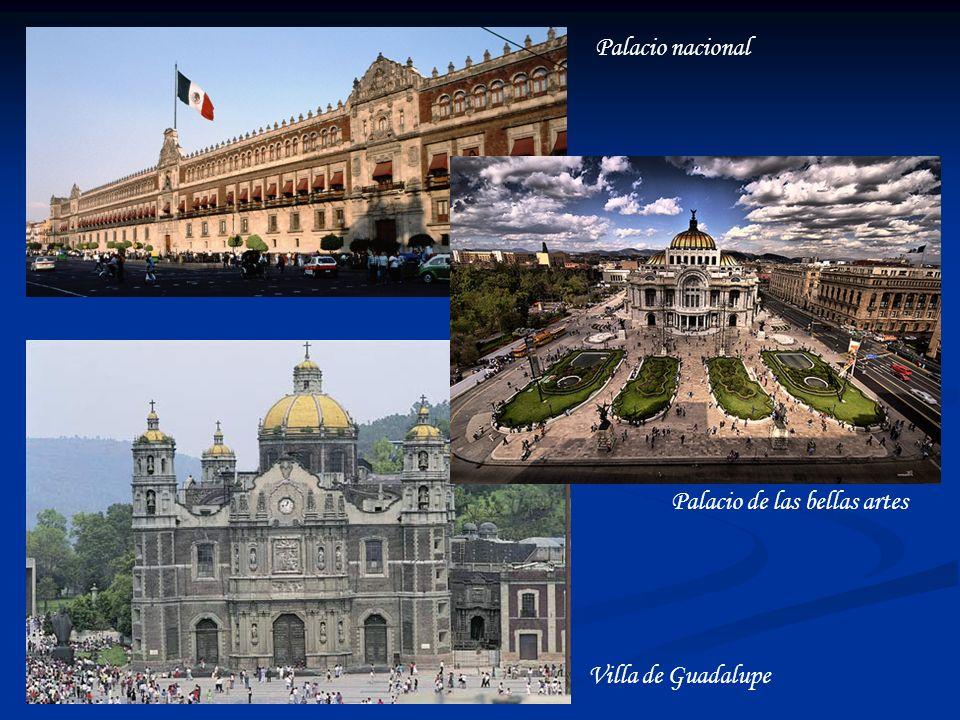 Villa de Guadalupe Palacio de las bellas artes Palacio nacional