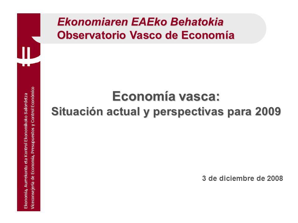 Ekonomiaren EAEko Behatokia Observatorio Vasco de Economía 3 de diciembre de 2008 Economía vasca: Situación actual y perspectivas para 2009