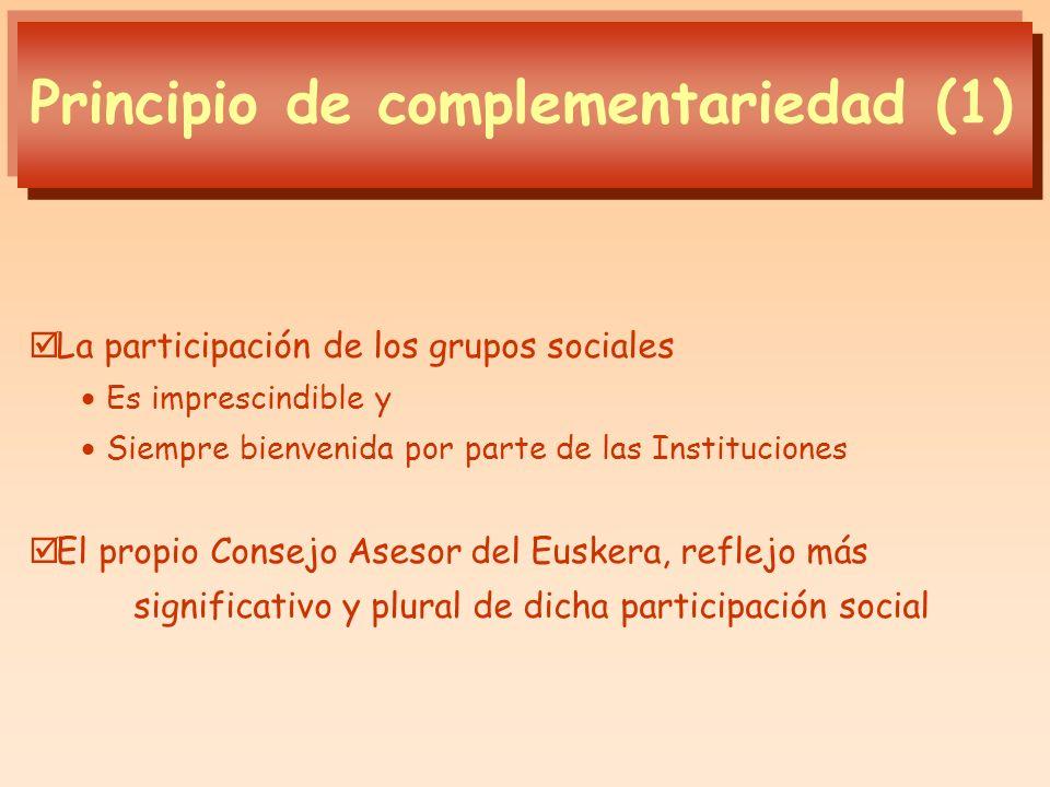 La participación de los grupos sociales Es imprescindible y Siempre bienvenida por parte de las Instituciones El propio Consejo Asesor del Euskera, re