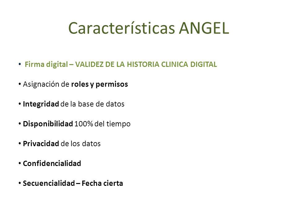 Firma digital – VALIDEZ DE LA HISTORIA CLINICA DIGITAL Asignación de roles y permisos Integridad de la base de datos Disponibilidad 100% del tiempo Pr