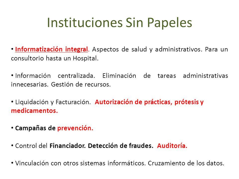 Informatización integral. Aspectos de salud y administrativos. Para un consultorio hasta un Hospital. Información centralizada. Eliminación de tareas