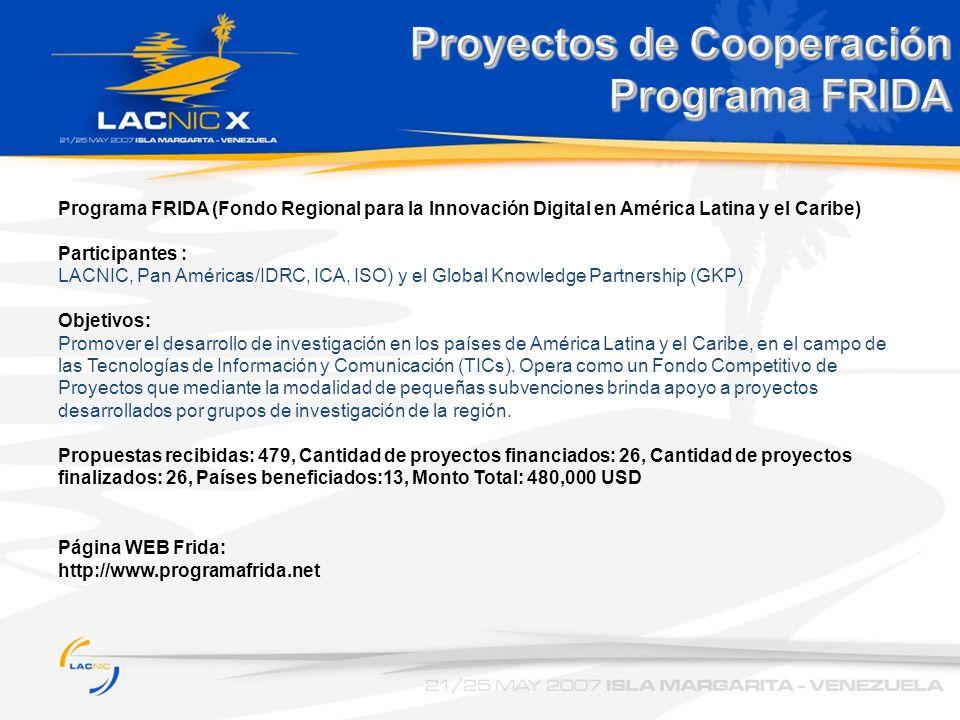 Proyectos de Cooperación Programa FRIDA Programa FRIDA (Fondo Regional para la Innovación Digital en América Latina y el Caribe) Participantes : LACNI