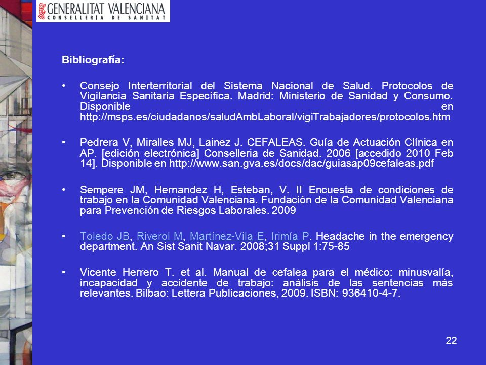 22 Bibliografía: Consejo Interterritorial del Sistema Nacional de Salud. Protocolos de Vigilancia Sanitaria Específica. Madrid: Ministerio de Sanidad