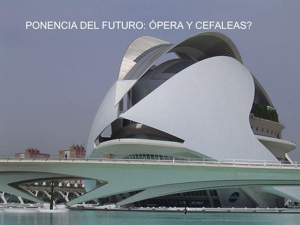 23 M u c h a s G r a c i a s PONENCIA DEL FUTURO: ÓPERA Y CEFALEAS?