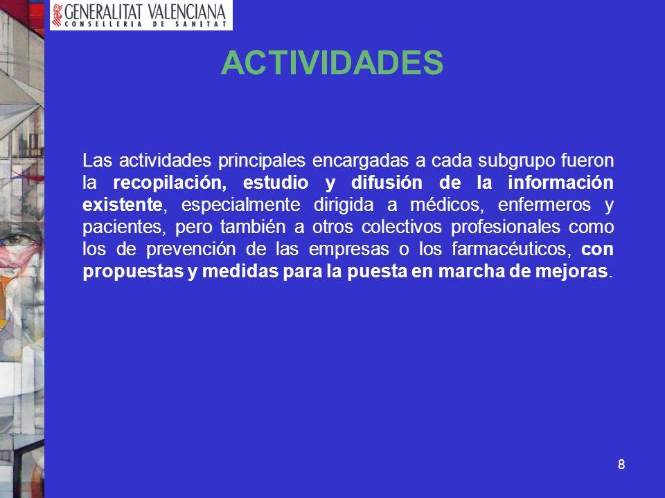 8 ACTIVIDADES Las actividades principales encargadas a cada subgrupo fueron la recopilación, estudio y difusión de la información existente, especialm