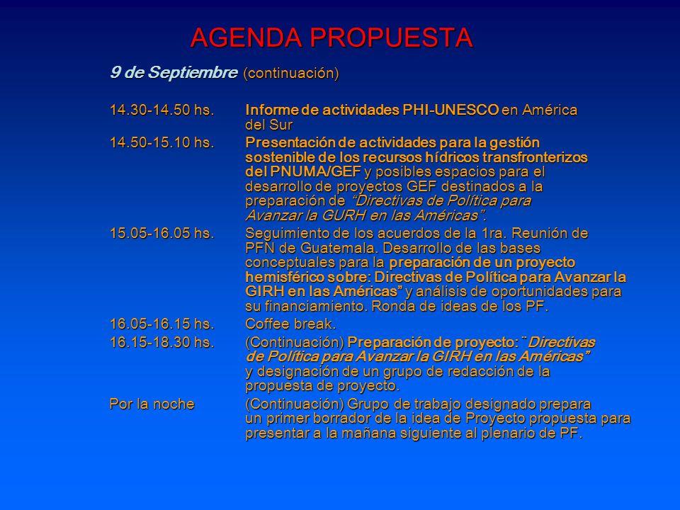 AGENDA PROPUESTA 9 de Septiembre (continuación) 14.30-14.50 hs. Informe de actividades PHI-UNESCO en América del Sur 14.50-15.10 hs. Presentación de a