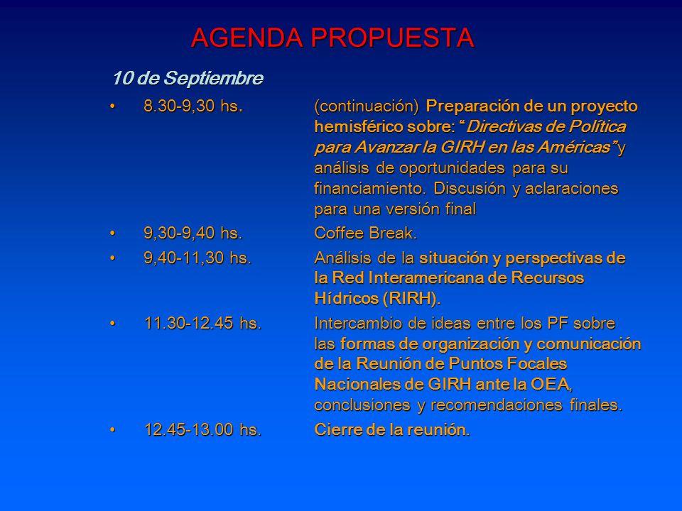 AGENDA PROPUESTA 10 de Septiembre 8.30-9,30 hs. (continuación) Preparación de un proyecto hemisférico sobre: Directivas de Política para Avanzar la GI