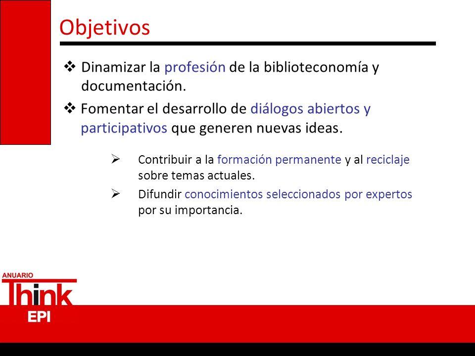 Objetivos Dinamizar la profesión de la biblioteconomía y documentación. Fomentar el desarrollo de diálogos abiertos y participativos que generen nueva