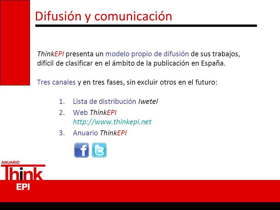 Difusión y comunicación ThinkEPI presenta un modelo propio de difusión de sus trabajos, difícil de clasificar en el ámbito de la publicación en España