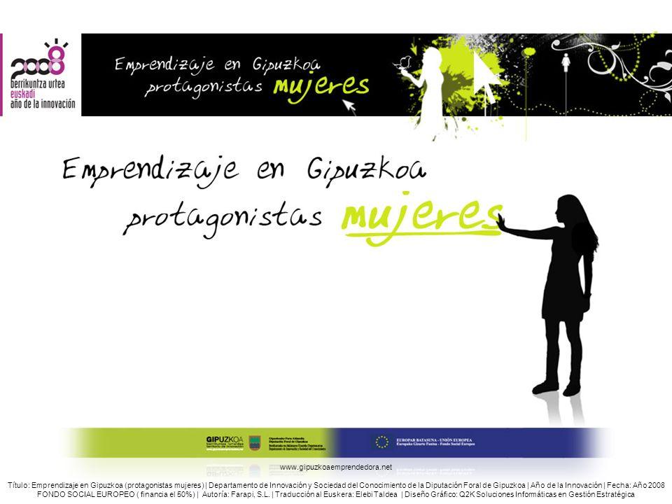 www.gipuzkoaemprendedora.net Izenburua: Ekintzailetza Gipuzkoan (emakumeak protagonista) | Gipuzkoako Foru Aldundiko Berrikuntzako eta Jakintzaren Giz