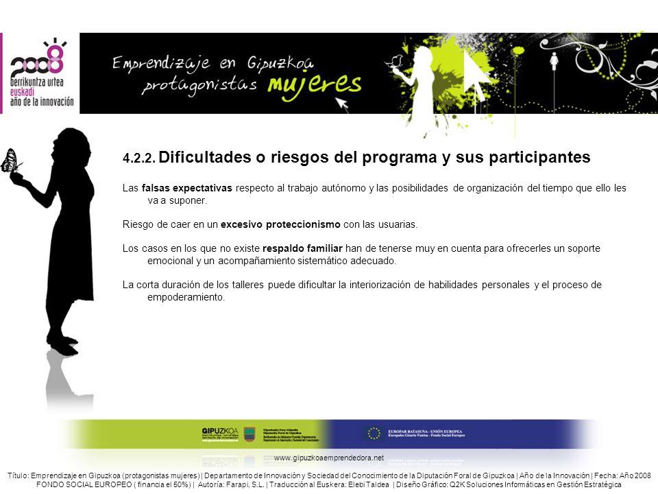 4.2.2. Dificultades o riesgos del programa y sus participantes Las falsas expectativas respecto al trabajo autónomo y las posibilidades de organizació