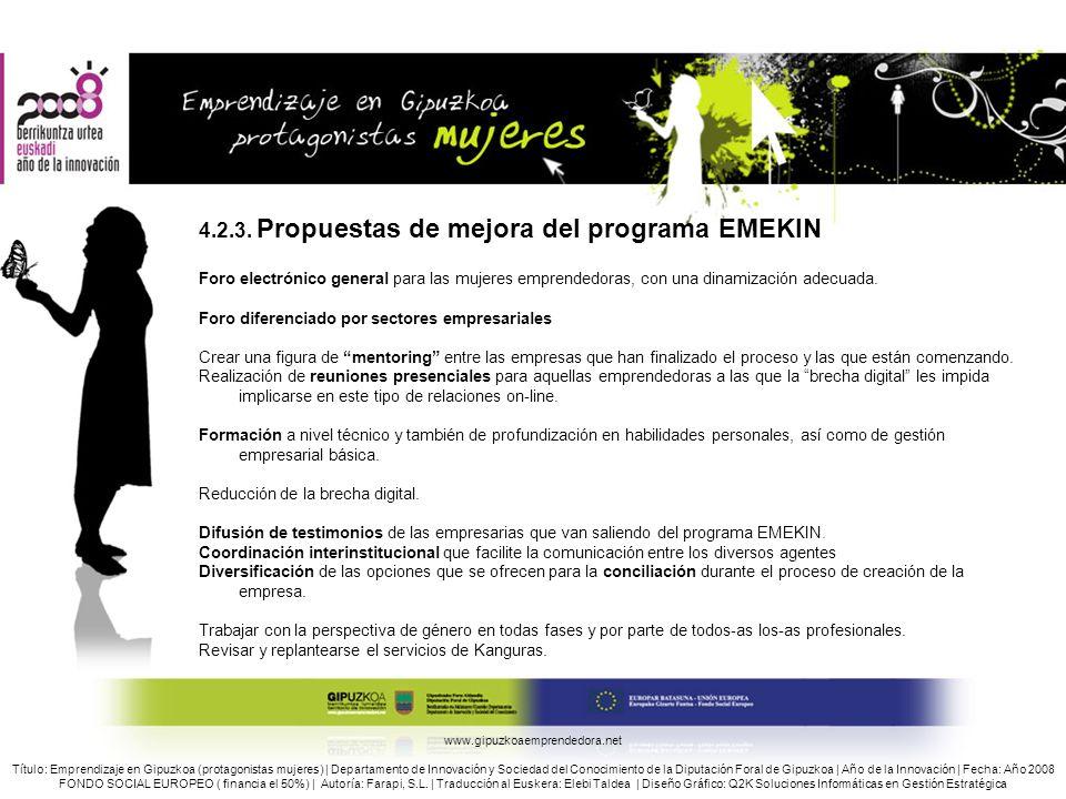 4.2.3. Propuestas de mejora del programa EMEKIN Foro electrónico general para las mujeres emprendedoras, con una dinamización adecuada. Foro diferenci