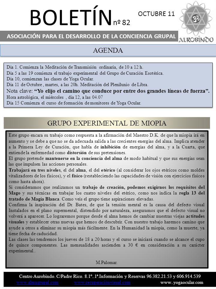 BOLETÍN nº 82 ASOCIACIÓN PARA EL DESARROLLO DE LA CONCIENCIA GRUPAL OCTUBRE 11 Centro Aurobindo. C/Padre Rico. 8.1º..1ª.Información y Reservas 96.382.