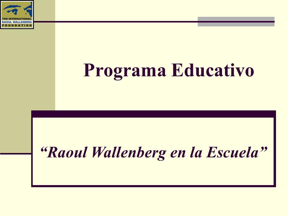 Programa Educativo Raoul Wallenberg en la Escuela La Fundación Internacional Raoul Wallenberg es una organización no gubernamental, sin fines de lucro, dedicada a mantener vivo el recuerdo de Raoul Wallenberg, difundiendo su ejemplo por todo el mundo, con la misión de promover la paz entre las naciones y los pueblos, fomentando el diálogo interreligioso e intercultural y desarrollando, a la vez, proyectos educativos basados en los conceptos de solidaridad, diálogo y entendimiento, sin distinciones de credos, origen étnico o pensamiento ideológico.