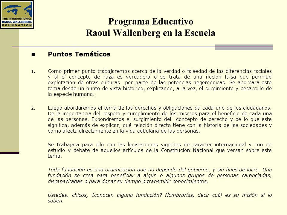 Programa Educativo Raoul Wallenberg en la Escuela Puntos Temáticos 1. Como primer punto trabajaremos acerca de la verdad o falsedad de las diferencias