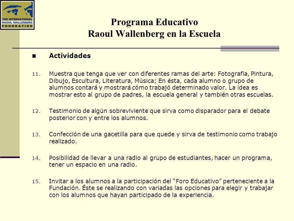 Programa Educativo Raoul Wallenberg en la Escuela Actividades 11. Muestra que tenga que ver con diferentes ramas del arte: Fotografía, Pintura, Dibujo