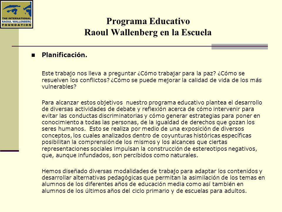 Programa Educativo Raoul Wallenberg en la Escuela Raoul Wallenberg Salvó, en tan solo ocho meses a más de 100.000 personas de morir en los campos de concentración, sin ejercer ningún tipo de violencia y oponiéndose, él solo, a la enorme maquinaria de guerra nazi.
