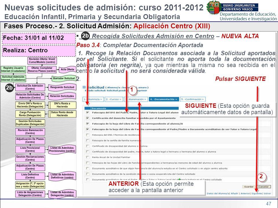 47 2b) Recogida Solicitudes Admisión en Centro – NUEVA ALTA Paso 3.4: Completar Documentación Aportada 1. Recoge la Relación Documentos asociada a la
