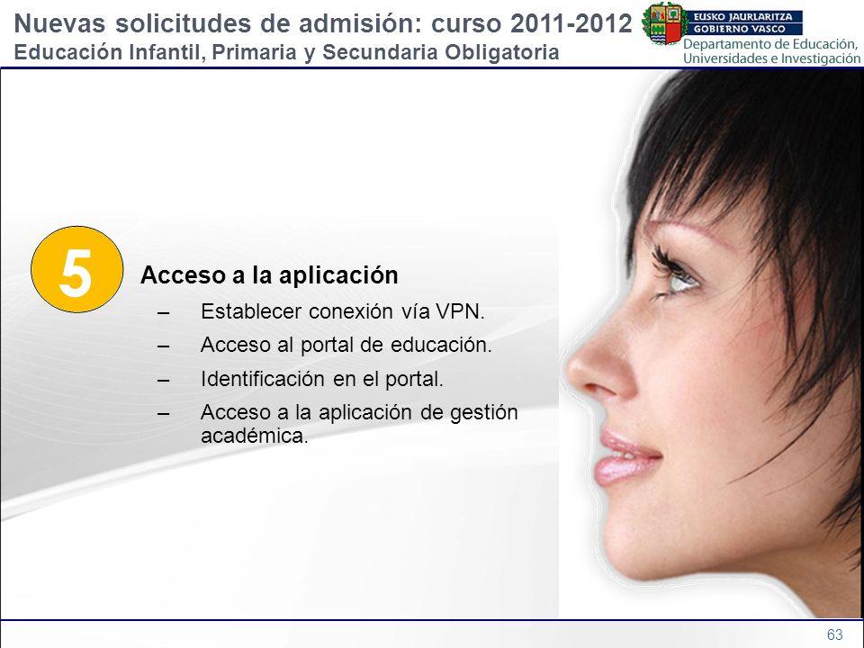 63 5 Acceso a la aplicación –Establecer conexión vía VPN. –Acceso al portal de educación. –Identificación en el portal. –Acceso a la aplicación de ges