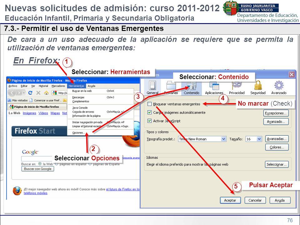 76 De cara a un uso adecuado de la aplicación se requiere que se permita la utilización de ventanas emergentes: En Firefox: De cara a un uso adecuado
