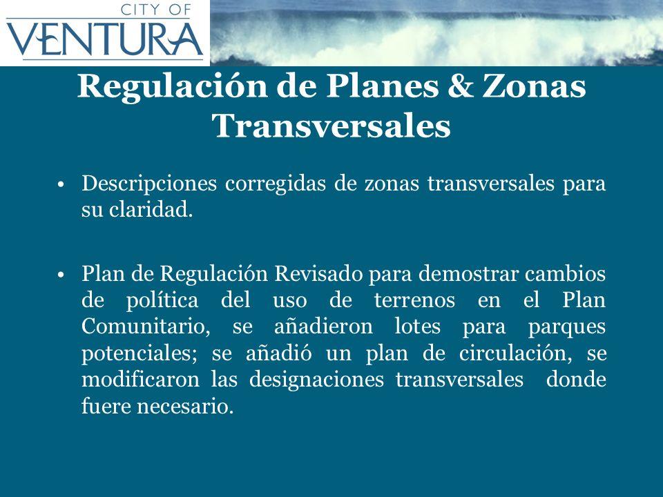 Regulación de Planes & Zonas Transversales Descripciones corregidas de zonas transversales para su claridad. Plan de Regulación Revisado para demostra