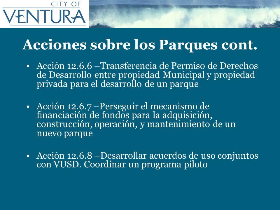 Acciones sobre los Parques cont. Acción 12.6.6 –Transferencia de Permiso de Derechos de Desarrollo entre propiedad Municipal y propiedad privada para