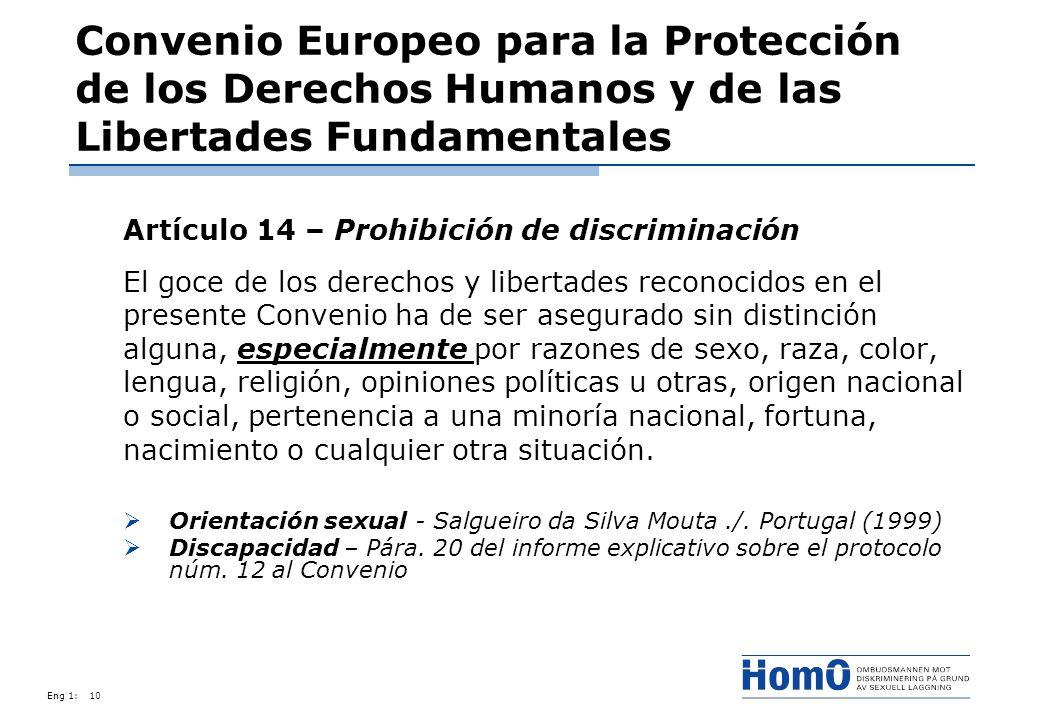 Eng 1:10 Convenio Europeo para la Protección de los Derechos Humanos y de las Libertades Fundamentales Artículo 14 – Prohibición de discriminación El