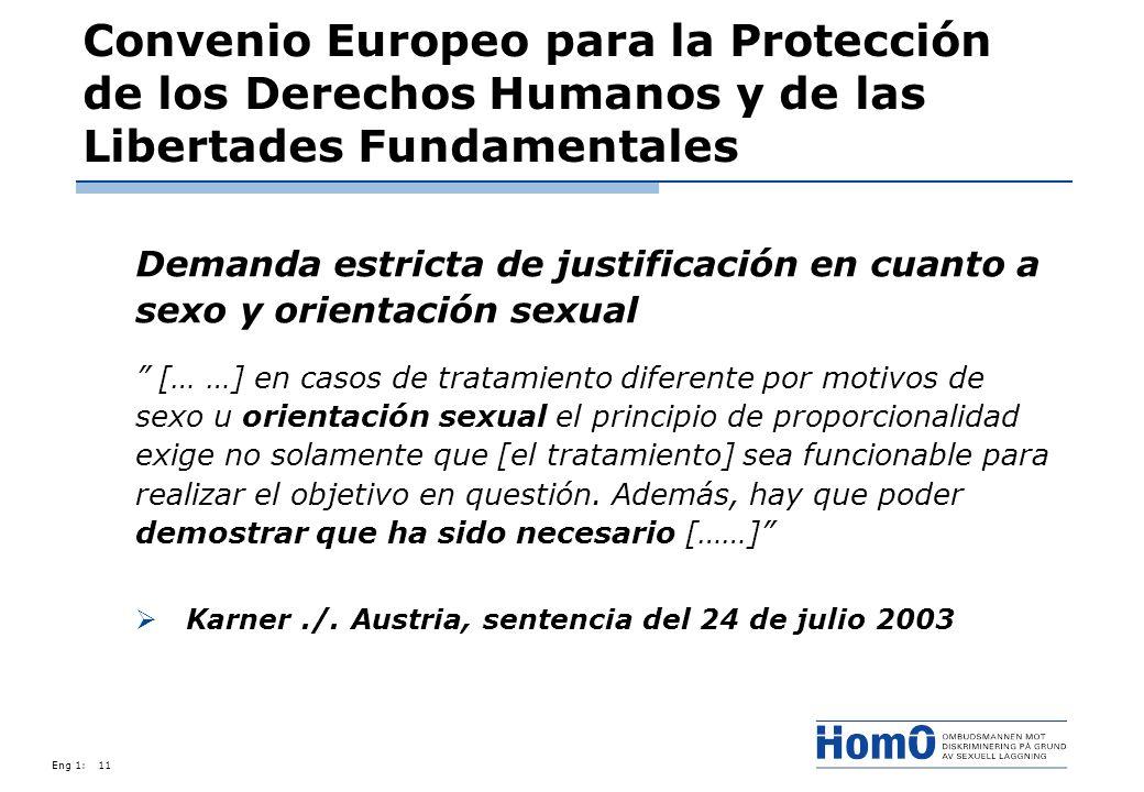 Eng 1:11 Convenio Europeo para la Protección de los Derechos Humanos y de las Libertades Fundamentales Demanda estricta de justificación en cuanto a s