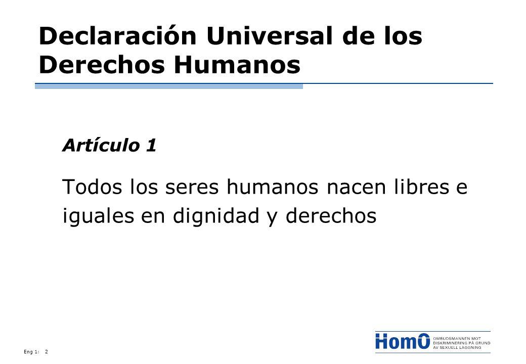 Eng 1:2 Declaración Universal de los Derechos Humanos Artículo 1 Todos los seres humanos nacen libres e iguales en dignidad y derechos