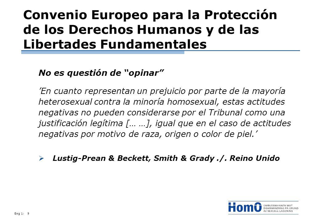 Eng 1:9 Convenio Europeo para la Protección de los Derechos Humanos y de las Libertades Fundamentales No es questión de opinar En cuanto representan u