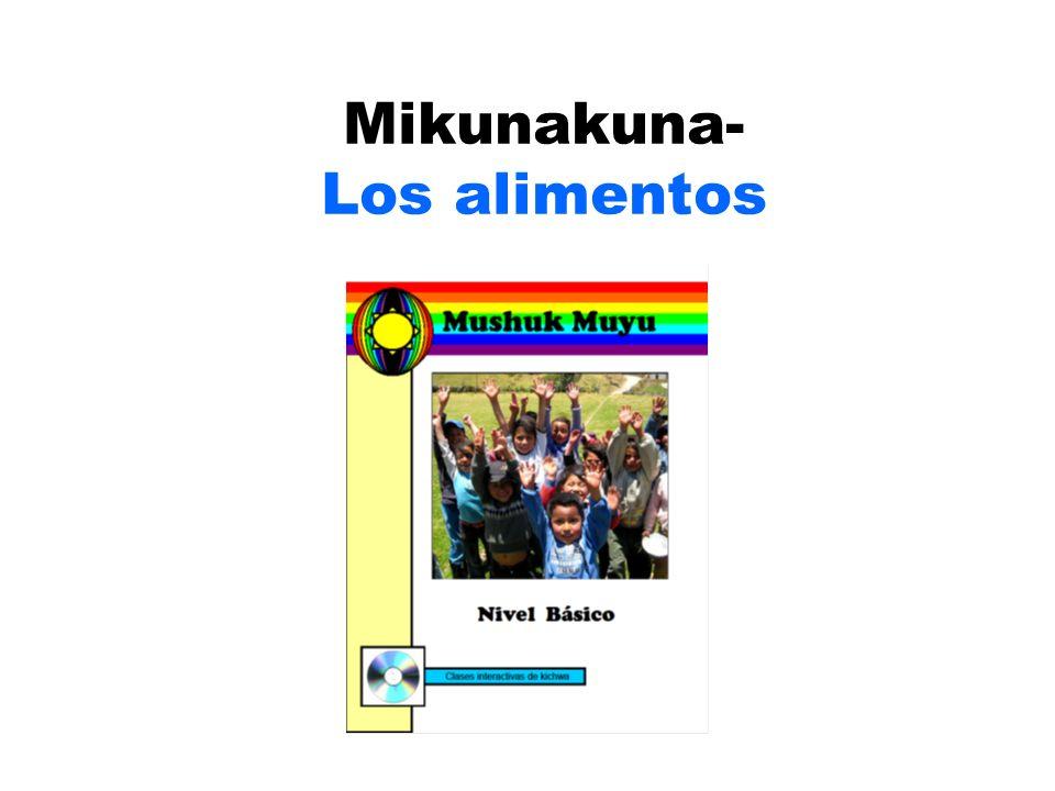 Mikunakuna- Los alimentos