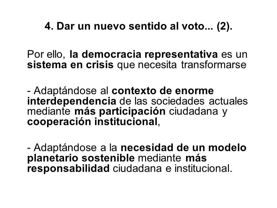 4. Dar un nuevo sentido al voto... (2). Por ello, la democracia representativa es un sistema en crisis que necesita transformarse - Adaptándose al con