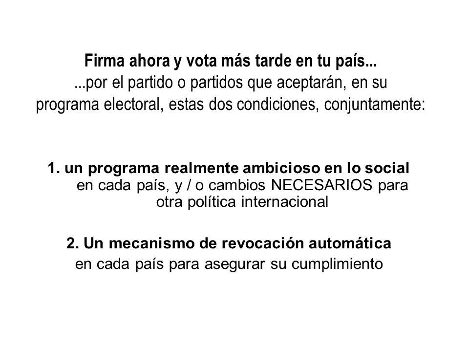 Firma ahora y vota más tarde en tu país......por el partido o partidos que aceptarán, en su programa electoral, estas dos condiciones, conjuntamente: