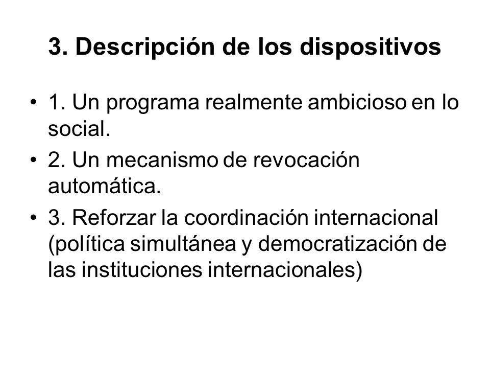 1. Un programa realmente ambicioso en lo social. 2. Un mecanismo de revocación automática. 3. Reforzar la coordinación internacional (política simultá