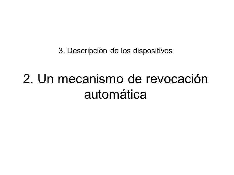 3. Descripción de los dispositivos 2. Un mecanismo de revocación automática