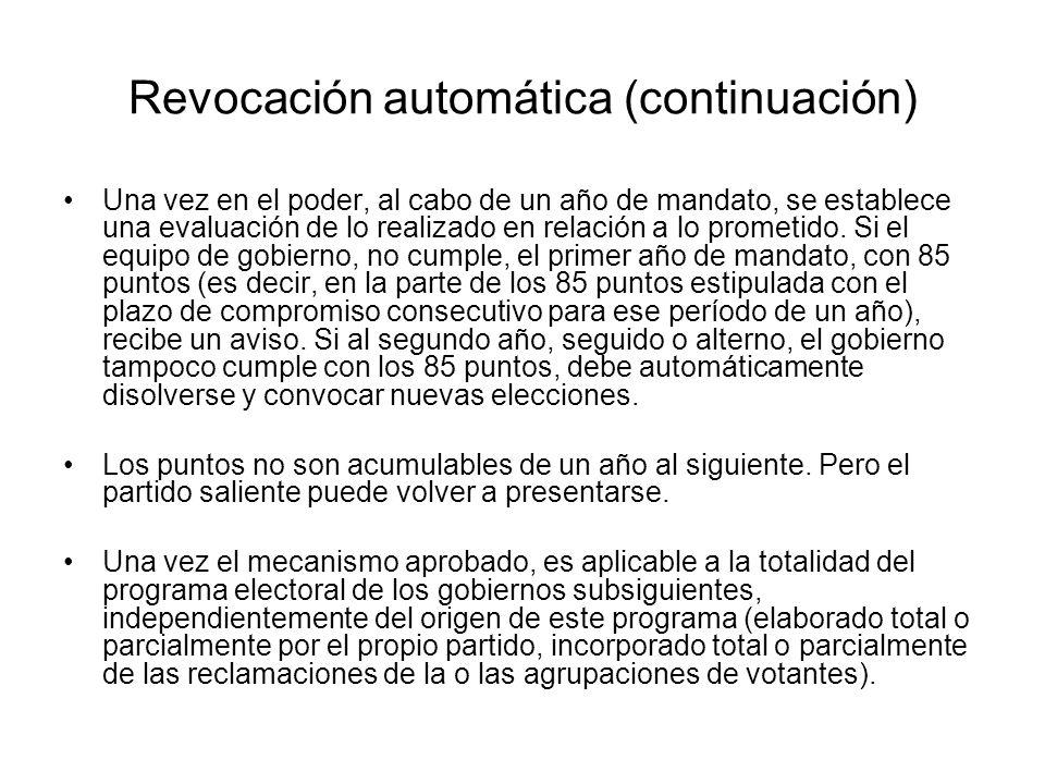 Revocación automática (continuación) Una vez en el poder, al cabo de un año de mandato, se establece una evaluación de lo realizado en relación a lo p
